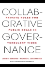 Collaborative Governance: Private Roles for Public Goals in Turbulent Times Cover Image
