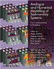 Analogue and Numerical Modelling of Sedimentary Systems: From Understanding to Prediction (International Association of Sedimentologists #40) Cover Image