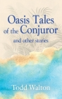 Oasis Tales of the Conjuror: and other stories Cover Image