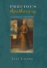 Precious Apothecary: A Catholic Grimoire Cover Image