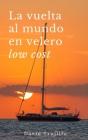 La vuelta al mundo en velero low cost Cover Image