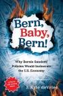 Bern, Baby, Bern!: Why Bernie Sanders' Policies Would Incinerate the U.S. Economy Cover Image