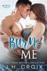 Burn For Me Cover Image