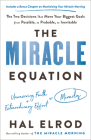 The Miracle Equation: The Two Decisions That Move Your Biggest Goals from Possible, to Probable, to Inevitable Cover Image