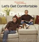 Let's Get Comfortable: How to Furnish and Decorate a Welcoming Home Cover Image
