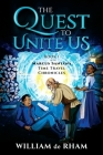 The Quest to Unite Us -- Book I of the Marcus Santana Time Travel Chronicles Cover Image