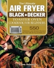 The Ultimate Air Fryer Black+Decker Toaster Oven Cookbook for beginners Cover Image