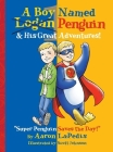 A Boy Named Penguin & His Great Adventures! Cover Image