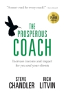 The Prosperous Coach: Increase Income and Impact for You and Your Clients Cover Image