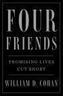 Four Friends: Promising Lives Cut Short Cover Image