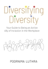 Diversifying Diversity: Your Guide to Being an Active Ally of Inclusion in the Workplace Cover Image