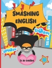 Smashing English: A Teaching Assistant Handbook For TAs Who Feel Left Behind In English Lessons Cover Image