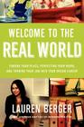 Welcome to the Real World: Finding Your Place, Perfecting Your Work, and Turning Your Job into Your Dream Career Cover Image