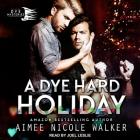 A Dye Hard Holiday Lib/E Cover Image