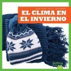 El Clima En El Invierno / Weather in Winter (Que Pasa en el Invierno? / What Happens In Winter?) Cover Image