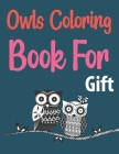 Owls Coloring Book For Gift: Groovy Owls Coloring Book Cover Image