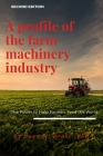 A Profile of the Farm Machinery Industry: The Power to Help Farmers Feed the World Cover Image