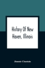 History Of New Haven, Illinois Cover Image