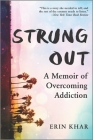 Strung Out: A Memoir of Overcoming Addiction Cover Image