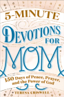 5-Minute Devotions for Mom: 150 Days of Peace, Prayer, and the Power of God Cover Image