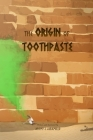The Origin of Toothpaste Cover Image