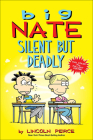 Big Nate Silent But Deadly Cover Image