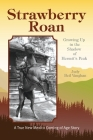 Strawberry Roan: Growing Up in the Shadow of Hermit's Peak Cover Image