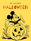 My Coloring Halloween: Halloween coloring book for kids Ages 4-8 and 7-9 also printable Halloween coloring book (8.5x11) Cover Image