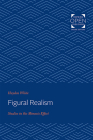 Figural Realism: Studies in the Mimesis Effect Cover Image
