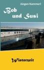 Bob und Susi: Winterzeit Cover Image