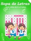 Sopa de letras para niños de 6 a 8 años, vol. 1: Sopa de letras para niños de 6-8 años, vol. 1 actividad para estimular la memoria visual y la atencio Cover Image