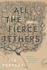 All the Fierce Tethers Cover Image