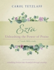 Ezra Unleashing the Power of Praise: A 7-week Bible study Cover Image