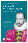 A Summer with Montaigne: On the Art of Living Well Cover Image