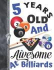 5 Years Old And Awesome At Billiards: Doodling & Drawing Art Book Pool Sketchbook For Boys And Girls Cover Image