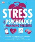 Stress: The Psychology of Managing Pressure Cover Image