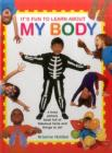 It's Fun to Learn about My Body: A Busy Picture Book Full of Fabulous Facts and Things to Do! Cover Image