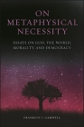 On Metaphysical Necessity Cover Image