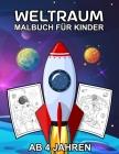 Weltraum Malbuch für Kinder Ab 4 Jahren: Tolle Weltall Ausmalbuch mit galaktischen Motiven als Planeten, Raketen, Astronauten und Raumschiffe zum Ausm Cover Image