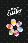 Happy Easter IV Notebook, Unique Write-in Journal, Dotted Lines, Wide Ruled, Medium (A5) 6 x 9 In (Black) Cover Image