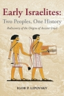 Early Israelites: Two Peoples, One History: Rediscovery of the Origins of Ancient Israel Cover Image