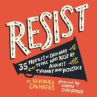 Resist Lib/E: 35 Profiles of Ordinary People Who Rose Up Against Tyranny and Injustice Cover Image