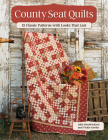 County Seat Quilts: 12 Classic Patterns with Looks That Last Cover Image