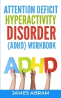 Attention Deficit Hyperactivity Disorder (Adhd) Workbook Cover Image
