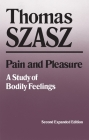 Pain and Pleasure: A Study of Bodily Feelings (Expanded) Cover Image