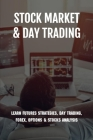 Stock Market & Day Trading: Learn Futures Strategies, Day Trading, Forex, Options & Stocks Analysis: Stock Market Guide Book Cover Image