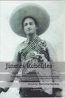 Jinetes Rebeldes.: Las incursiones armadas de los guerrilleros Francisco y Andrés Portillo durante la Revolución de 1910 Cover Image