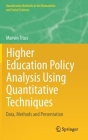 Higher Education Policy Analysis Using Quantitative Techniques: Data, Methods and Presentation (Quantitative Methods in the Humanities and Social Sciences) Cover Image