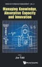 Managing Knowledge, Absorptive Capacity and Innovation (Technology Management #37) Cover Image