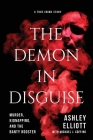 The Demon in Disguise: Murder, Kidnapping, and the Banty Rooster Cover Image